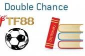 Kèo cá độ Double chance là gì? Kinh nghiệm chơi kèo cá độ Double chance hiệu quả tại TF88?